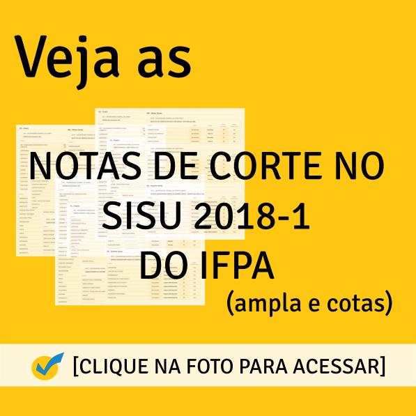 Notas de Corte SISU 2018-1 da IFPA