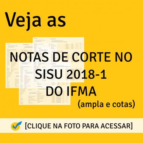Notas de Corte SISU 2018-1 do IFMA