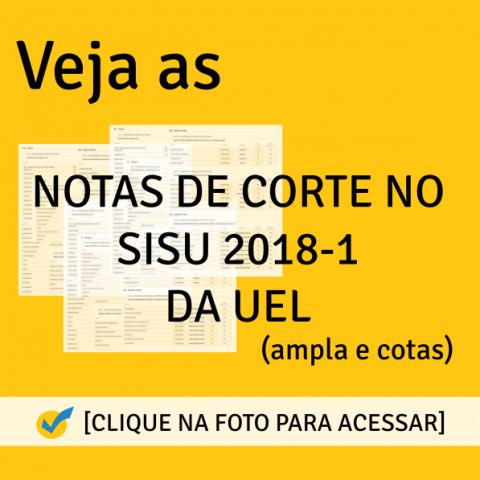 Notas de Corte SISU 2018-1 da UEL