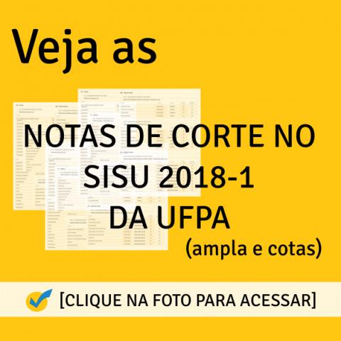 Notas de Corte SISU 2018-1 da UFPA