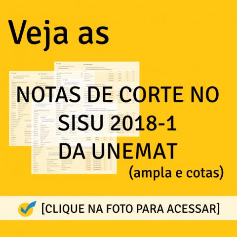 Notas de Corte SISU 2018-1 da UNEMAT