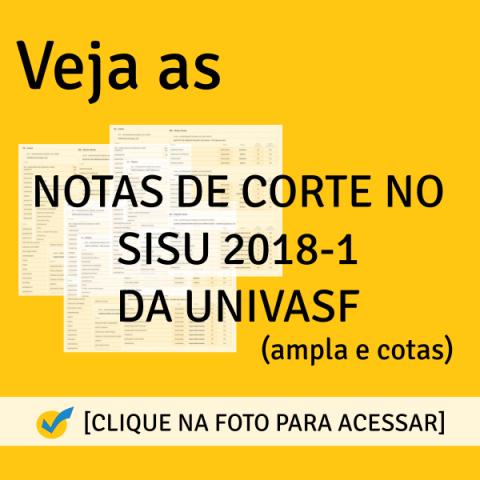 Notas de Corte SISU 2018-1 da UNIVASF